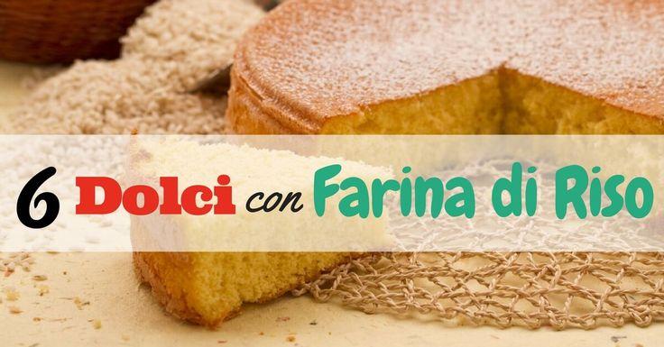 6 Ricette Dolci con Farina di Riso: Tutte da Gustare