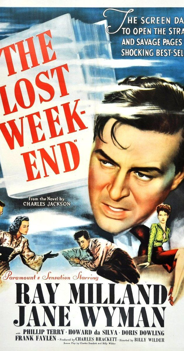 Directed by Billy Wilder.  With Ray Milland, Jane Wyman, Phillip Terry, Howard Da Silva. The desperate life of a chronic alcoholic is followed through a four day drinking bout.