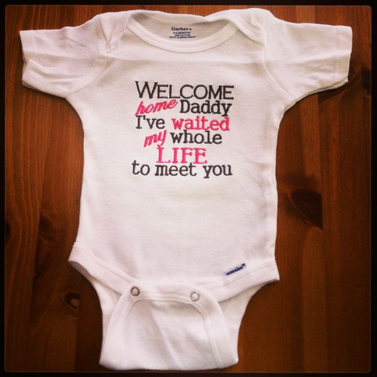 Welcome Home Daddy I've Waited My Whole Life To by sidneykarissa, $16.00