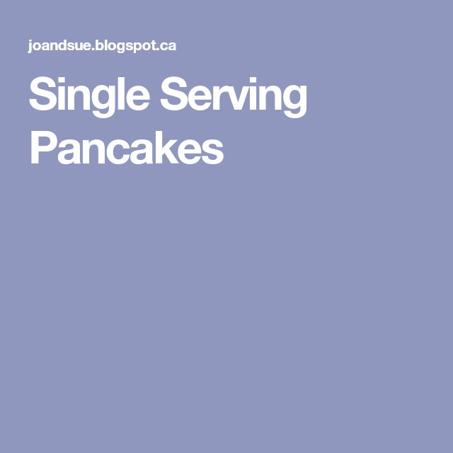 Single Serving Pancakes