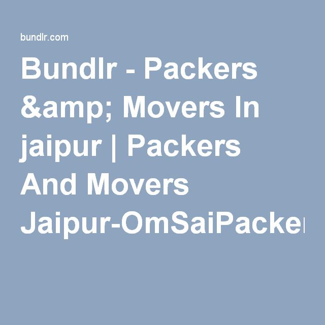 Bundlr - Packers & Movers In jaipur | Packers And Movers Jaipur-OmSaiPackersandMovers