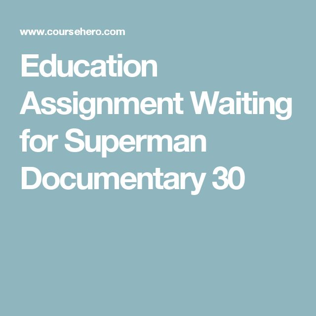 best waiting for superman documentary ideas  education assignment waiting for superman documentary 30