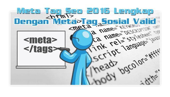 Meta Tag SEO 2016 Lengkap Dengan Meta Tag Sosial Valid