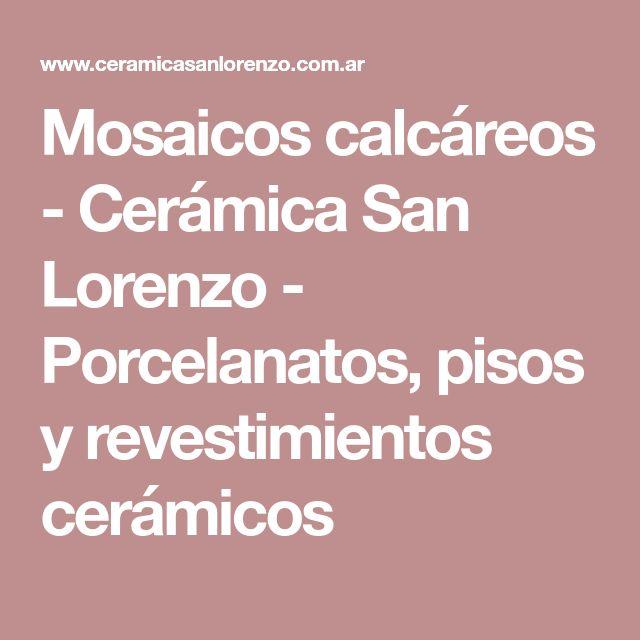 Mosaicos calcáreos - Cerámica San Lorenzo - Porcelanatos, pisos y revestimientos cerámicos
