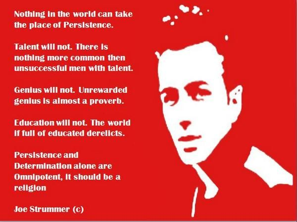 On his birthday, this is my favourite quote from joe strummer ...