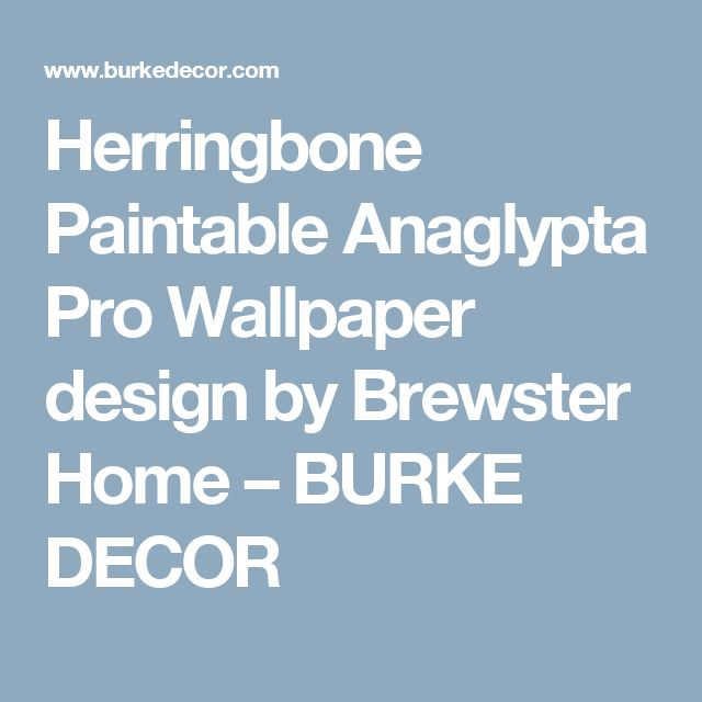 Herringbone Paintable Anaglypta Pro Wallpaper design by Brewster Home – BURKE DECOR