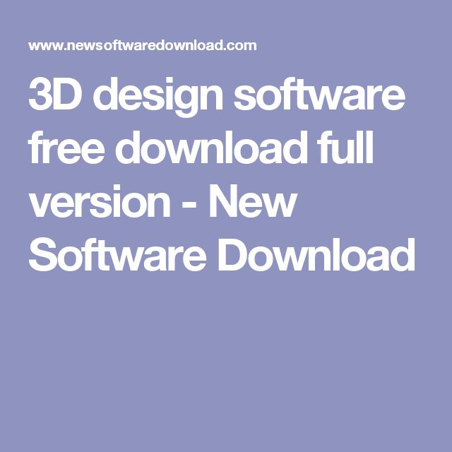 3D design software free download full version - New Software Download
