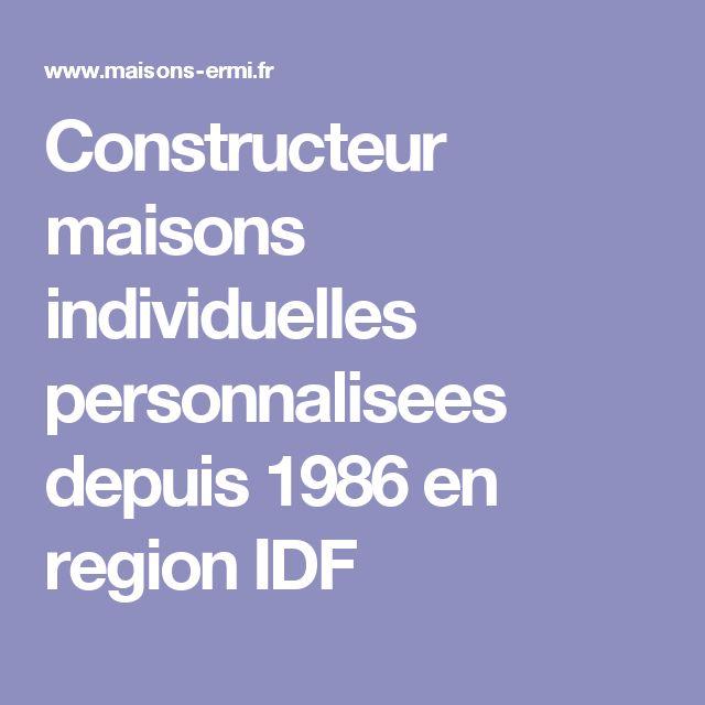 Constructeur maisons individuelles personnalisees depuis 1986 en region IDF