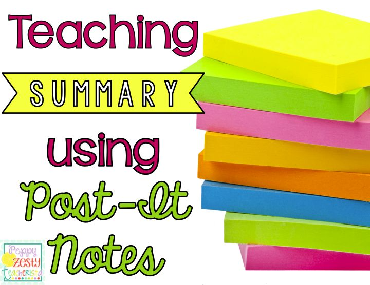 Great blog that discusses a concrete way to teach summary Using Post-It Notes. A differentiation tool for every student!