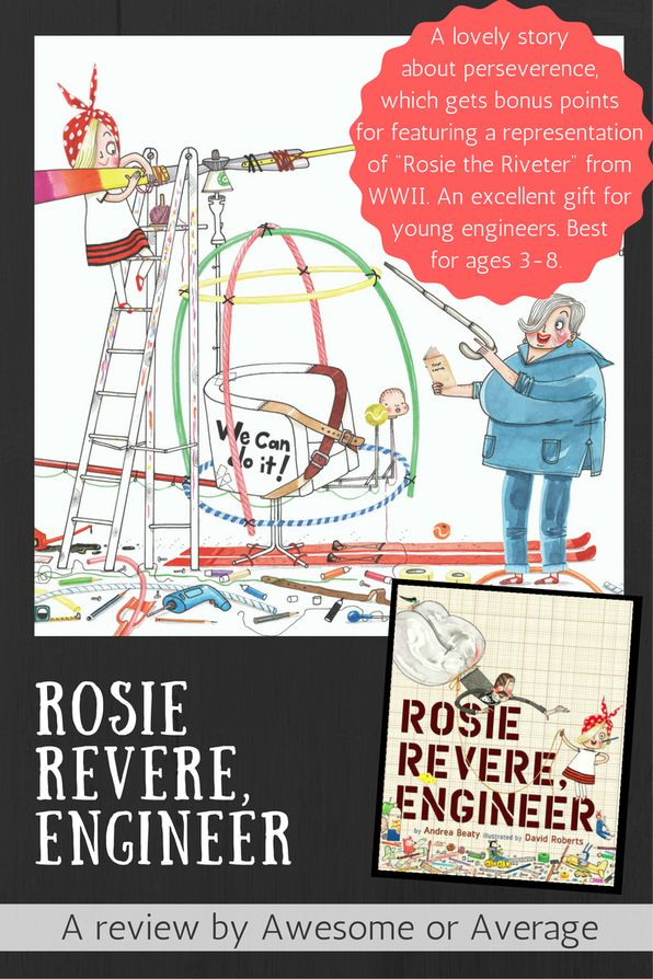 Rosie Revere, Engineer is a lovely tale of a young girl learning that achieving greatness requires perseverance. Buy from Amazon: http://amzn.to/2dNASgU (affiliate link)