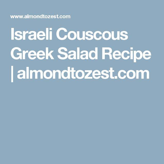 Israeli Couscous Greek Salad Recipe | almondtozest.com