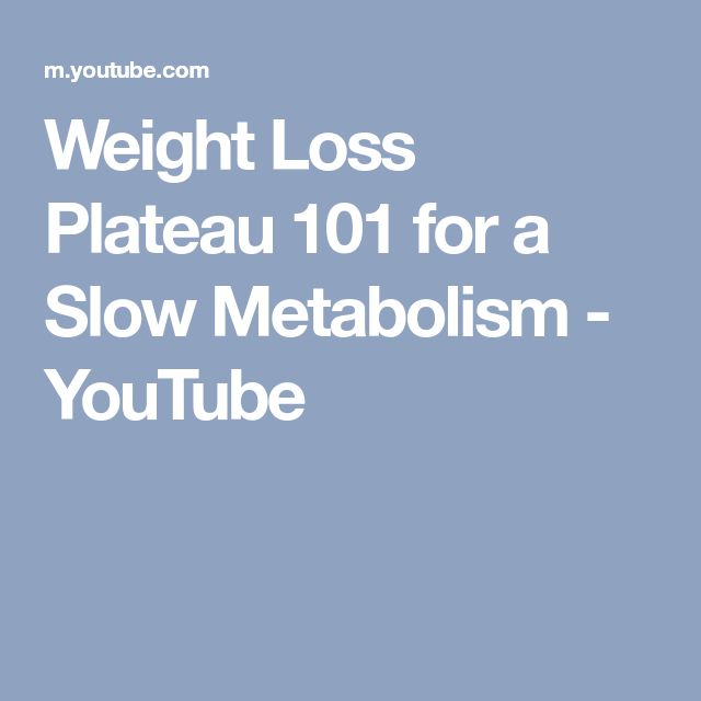 Weight Loss Plateau 101 for a Slow Metabolism - YouTube
