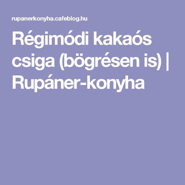 Régimódi kakaós csiga (bögrésen is)   Rupáner-konyha