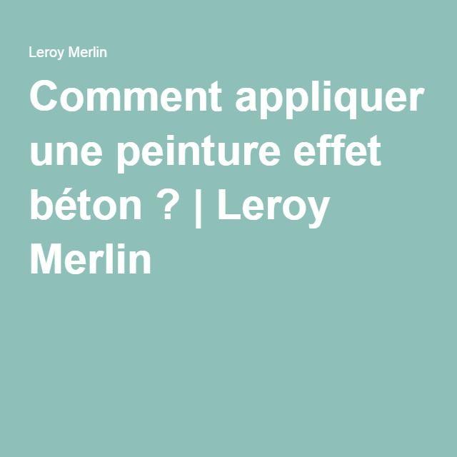 Best 25 peinture effet beton ideas on pinterest - Leroy merlin peinture facade ...