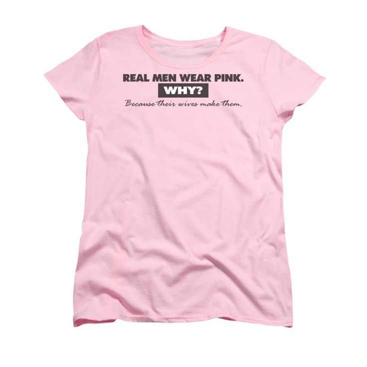 Real Men Wear Pink Women's T-Shirt