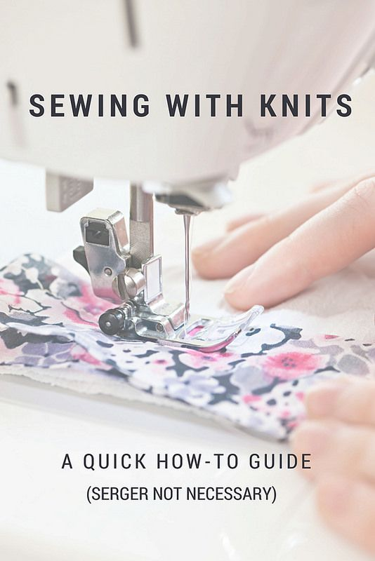 Overcome your knit fabric anxiety and see how easy it can be to stitch with stretch with this helpful guide to sewing knits with or without a serger!