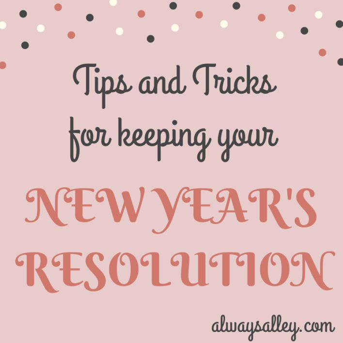 New Year's Resolution Tips - Always Alley