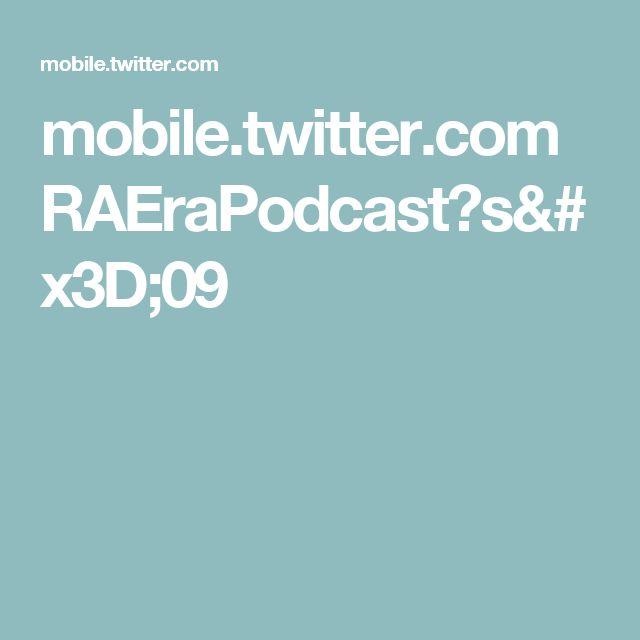 mobile.twitter.com RAEraPodcast?s=09