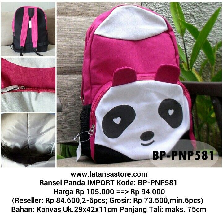 Website: www.latansastore.com FB Page: La Tansa Store Serius Order: Kode Tas + Nama + Alamat + No.HP ♥ Website ♥ Inbox FB ♥ BBM 76221983 (CS 1) atau 29855A43 (CS 2) ♥ SMS 08155 012 474 ♥ WA/LINE 0852 885 886  81 Pembayaran: Mandiri/BCA/BNI/BRI Pengiriman: JNE/Tiki/Wahana/Pos Indonesia Harga BELUM termasuk ongkir    La Tansa Store - Toko Tas Online: Tas Import Murah  Ransel Panda IMPORT Kode: BP-PNP581 Harga Rp 105.000 ==> Rp 94.000 (Reseller: Rp 84.600; Grosir: Rp 73.500) Bahan: Kanvas…