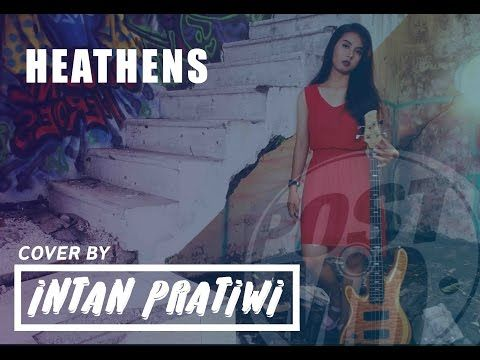 HEATHENS - TWENTY ONE PILOTS (BASS VERSION) (COVER BY INTAN PRATIWI) - YouTube