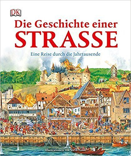 Die Geschichte einer Straße: Eine Reise durch die Jahrtausende: Amazon.de: Steve Noon: Bücher
