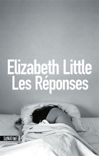 Amazon.fr - Les Réponses - Elizabeth LITTLE - Livres