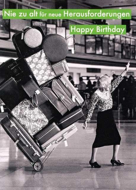 Lustige Grußkarte zum Geburtstag – Nie zu alt für neue Herausforderungen Happy Birthday Grußkarten Anlässe Geburtstag