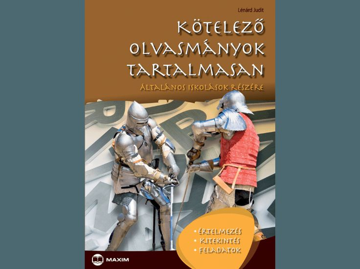 Lénárd Judit - Kötelező olvasmányok tartalmasan, Általános iskolások részére - Summary of required books for elementary school students