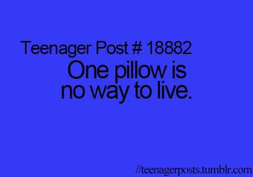 I sleep on a throne of pillows no bed neccesary