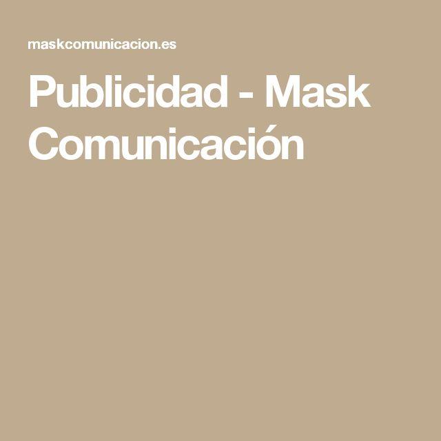 Publicidad - Mask Comunicación