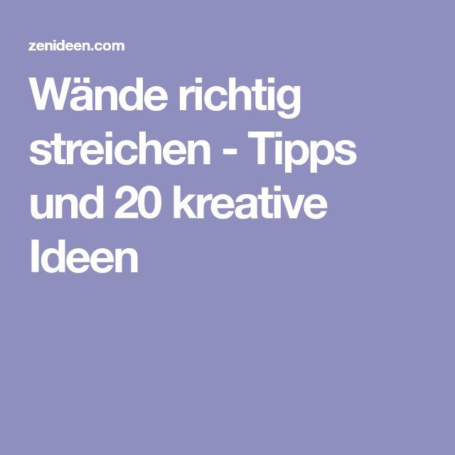 Wände richtig streichen - Tipps und 20 kreative Ideen