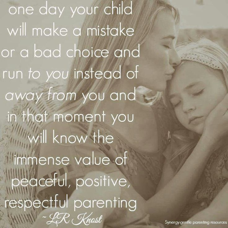 I am lucky enough to have a close relationship with all my kids and they know they can come to me with anything and I'm always going to be there no matter what with no judgement or argument