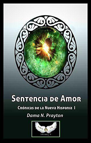 Tempus Fugit ediciones anuncia que ya está a la venta Crónicas de la Nueva Hispania 1º Sentencia de Amor de Dama N. Prayton, http://www.amazon.es/dp/B00MXLUJGE/ref=cm_sw_r_pi_dp_L9t-tb0GP3G25