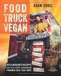 Veganes Essen aus einem Food – Truck. Ob das schmeckt?