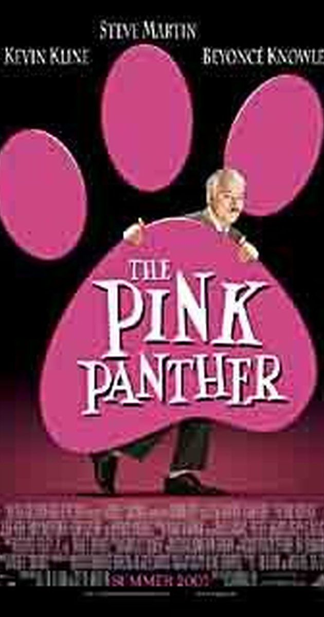 The Pink Panther- Directed by Shawn Levy.  With Steve Martin,