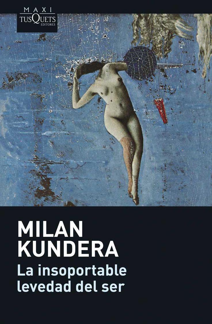 La insoportable levedad del ser – Milan Kundera