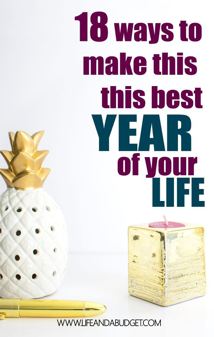 Here are 18 ways you can make this the best year ever for you. Goal setting. Resolutions. via @lifeandabudget