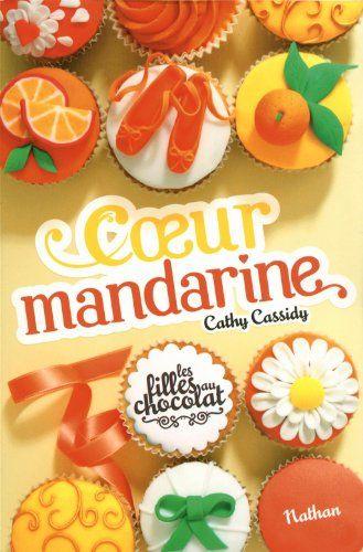 Cathy Cassidy - coeur mandarine (les filles au chocolat vol3)