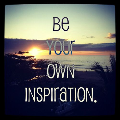 Pictures And Inspiration: Be Your Own Inspiration Via StrongInsideOut.com