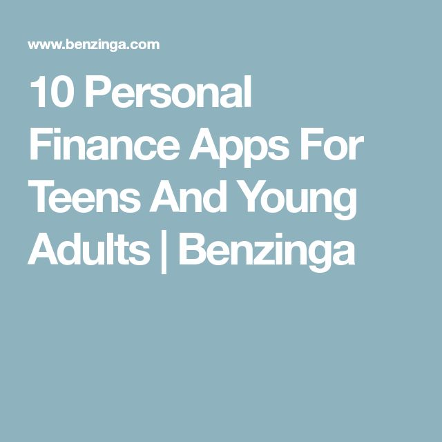 10 Personal Finance Apps For Teens And Young Adults | Benzinga