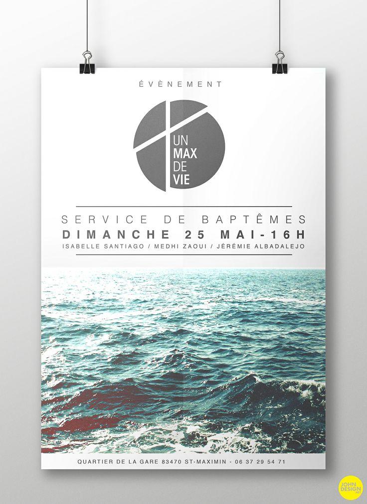 Affiche événementielle - SERVICE DE BAPTÊMES pour l'Eglise 1Max2Vie > www.1max2vie.com     by www.johndesign.net