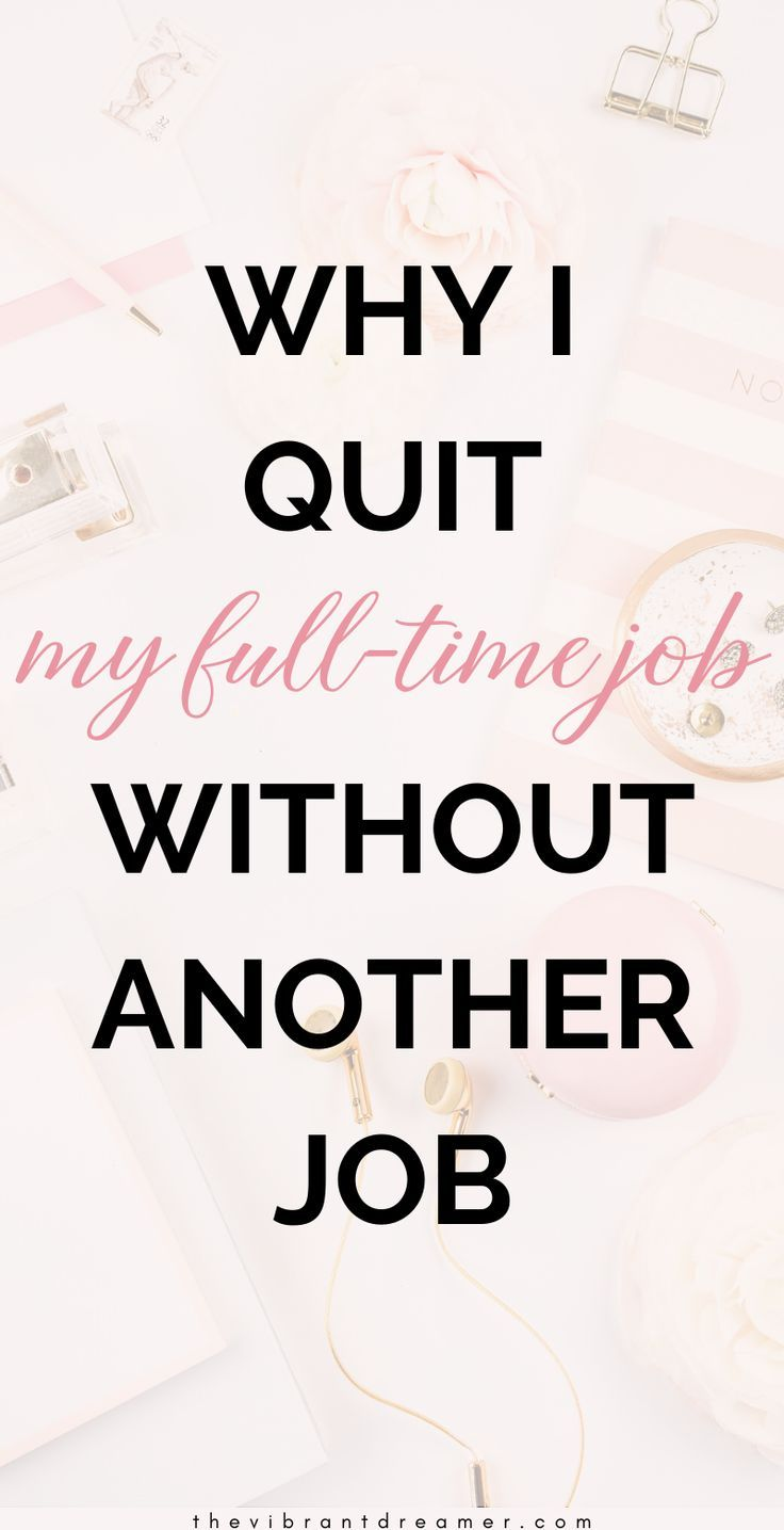 Why I Quit My Job Without Another Job I quit my job, I