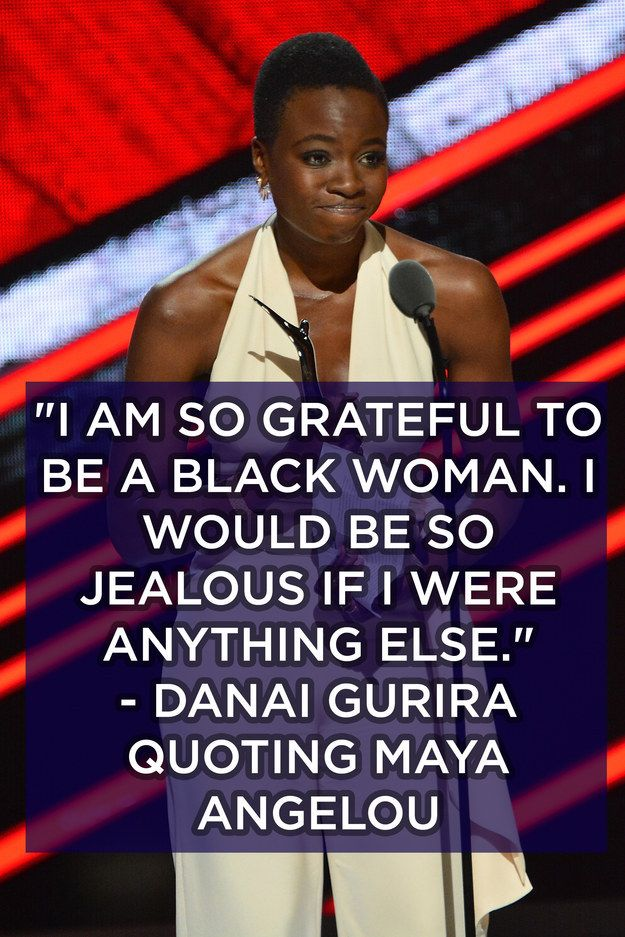 This always relevant Maya Angelou quote from Danai.   12 Affirmations From Black Girls Rock! That You Need In Your Life
