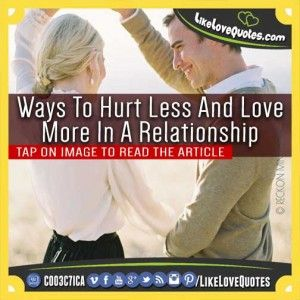 Ways to Hurt Less and Love More in a Relationship