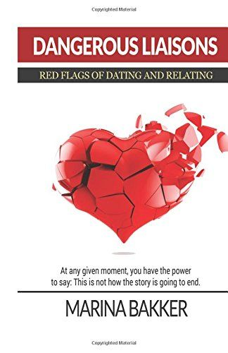 Dangerous Liaisons - Red Flags of Dating and Relating by…