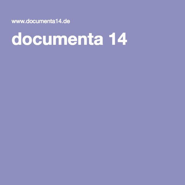 documenta 14 Athens /Αθήνα 8.4.–16.7. Kassel /Κάσελ 10.6.–17.9. 2017