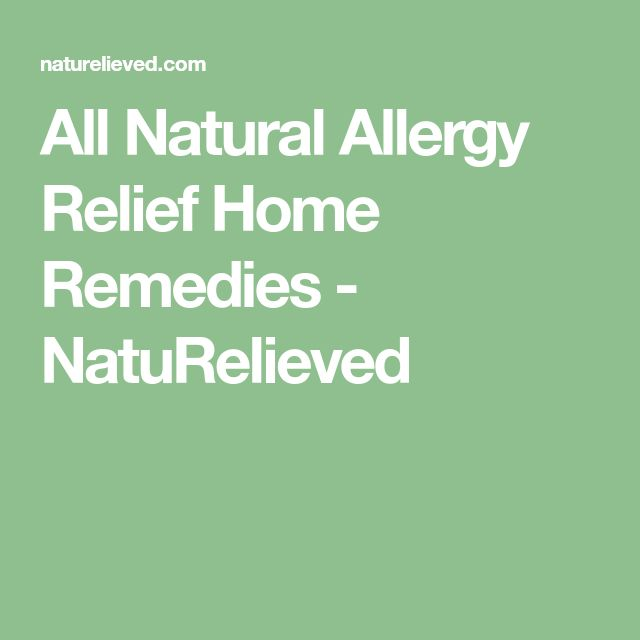 All Natural Allergy Relief Home Remedies - NatuRelieved