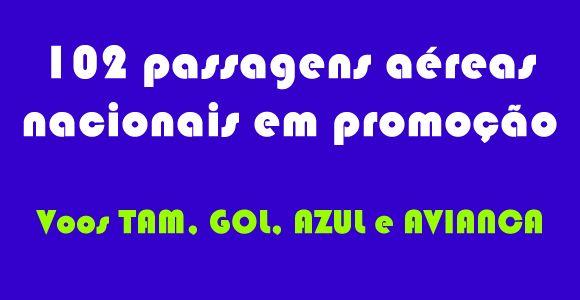 102 promoções de voos nacionais Tam, Azul, Gol e Avianca #tam #gol #azul #avianca #passagens