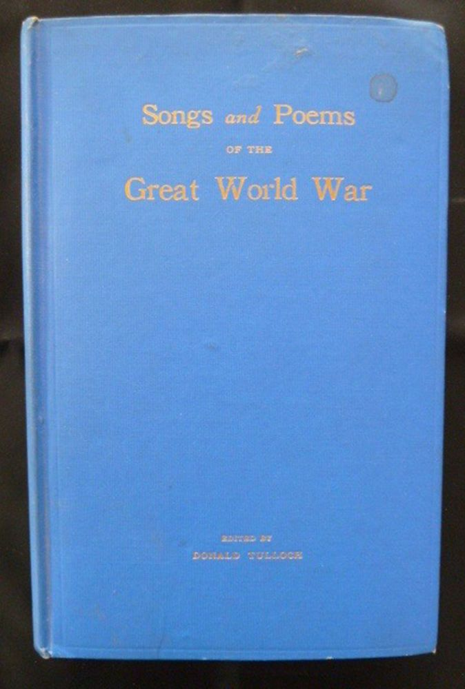 Songs and Poems of the Great World War Donald Tulloch WWI England Germany