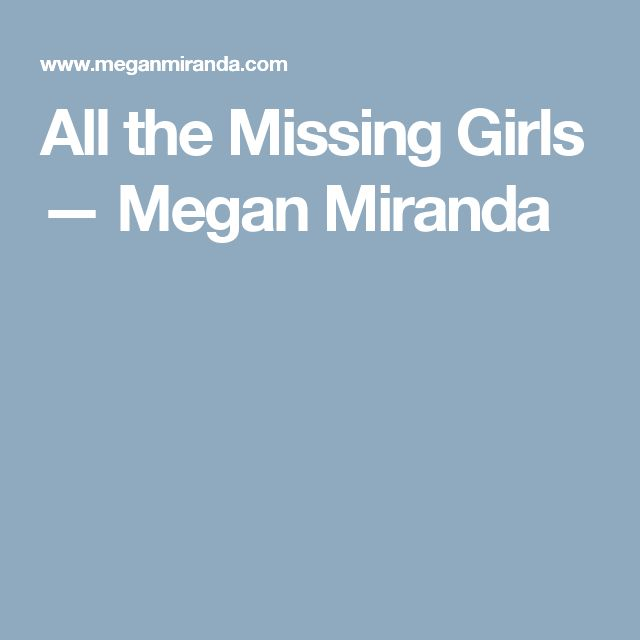 All the Missing Girls — Megan Miranda